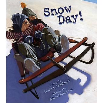 Snow Day! by Lester L Laminack - Adam Gustavson - 9781561455539 Book