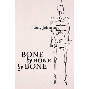 Bone by Bone by Bone by Tony Johnston - 9781596431133 Book