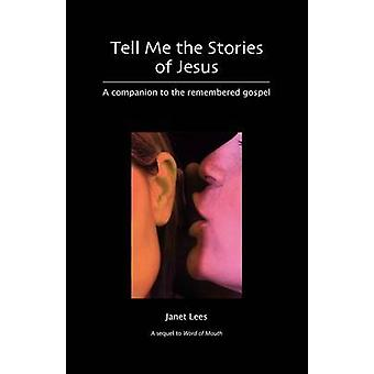 Tell Me the Stories of Jesus by Janet Lees - 9781849521871 Book