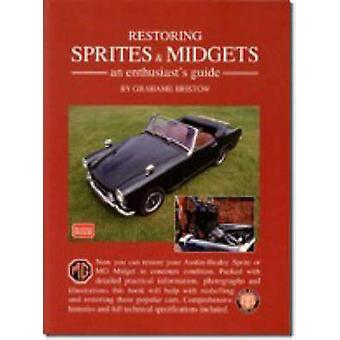 Restoring Sprites and Midgets. - An Enthusiast's Guide - A Practical M