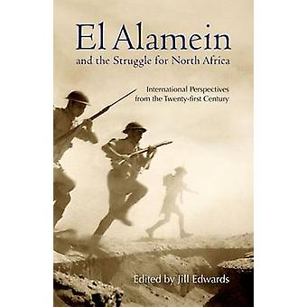 El Alamein and the Struggle for North Africa - International Perspecti