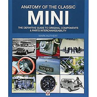Anatomy of the Classic Mini: The definitive guide to original components and parts interchangeability