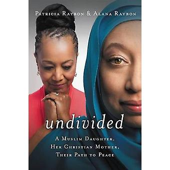 Undivided par Alana Raybon et Patricia Raybon