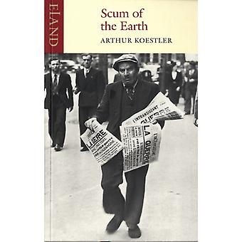Scum of the Earth (Paperback) by Koestler Arthur