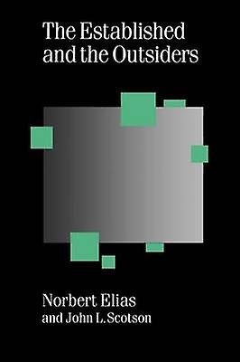 The Established and the Outsiders by Norbert Elias & John Lloyd Scotson