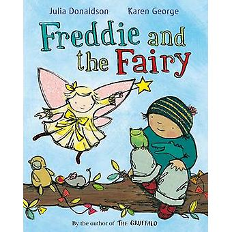 Freddie and the Fairy (Reprints) by Julia Donaldson - Karen George -