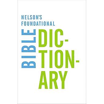 Nelson's Foundational Bible Dictionary by Katherine Harris - 97807180