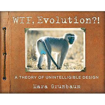 WTF - Evolution!? av Mara Grunbaum - 9780761180340 bok