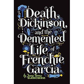 Döden - Dickinson- och dementa livet av Frenchie Garcia av Jenny