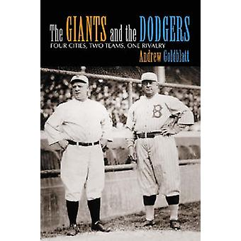 The Giants and the Dodgers - Four Cities - Two Teams - One Rivalry by