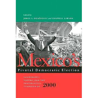 Mexico's Pivotal Democratic Election - Candidates - Voters - Campaign