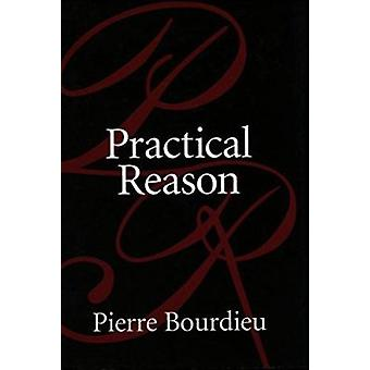 Practical Reason - On the Theory of Action by Bourdieu - Pierre - 9780