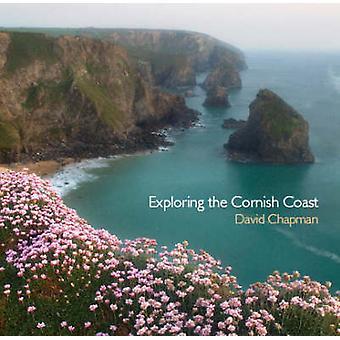 Exploring the Cornish Coast by David Chapman - 9780906720561 Book