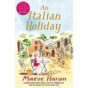 An Italian Holiday by Maeve Haran - 9781447291954 Book