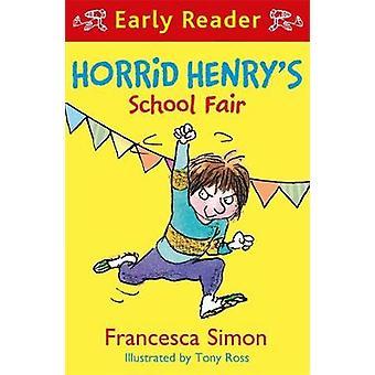 Horrid Henry Early Reader - Horrid Henry's School Fair by Francesca Si