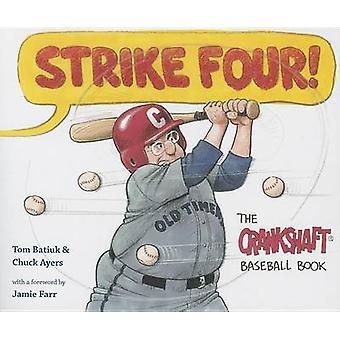 Strike Four! - The Crankshaft Baseball Book by Tom Batiuk - Chuck Ayer