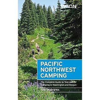 Moon Pacific Northwest Camping (tolfte upplagan) - den kompletta guiden