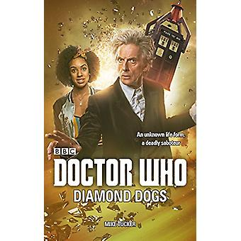 Doctor Who - Diamond Dogs by Mike Tucker - 9781785942693 Book