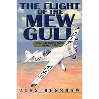 The Flight of the Mew Gull (New edition) by Alex Henshaw - 9781840370