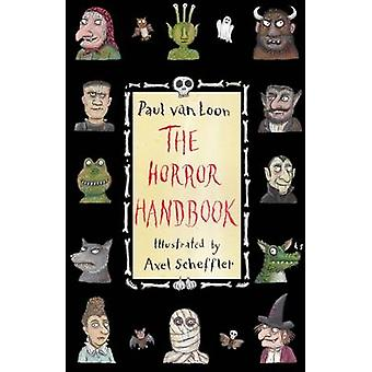 The Horror Handbook by Paul Van Loon - Axel Scheffler - 9781846884177