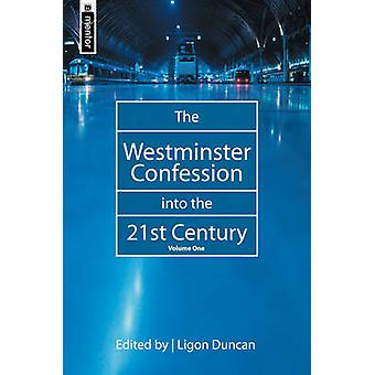 Westminster Confession Into The 21st Cen by Ligon Duncan - 9781857928