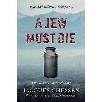 A Jew Must Die by Jacques Chessex - Donald Wilson - 9781904738510 Book