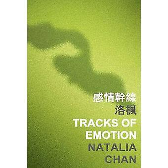Tracks of Emotion by Natalia Chan - 9789629966256 Book