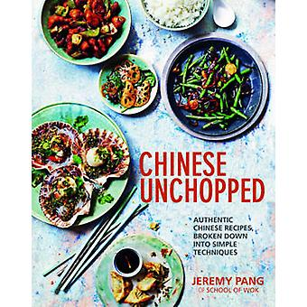 Chinese Unchopped by Jeremy Pang - 9781849495745 Book