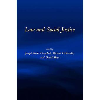 Law and Social Justice by Joseph Keim Campbell - Michael O'Rourke - D