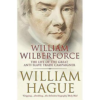 William Wilberforce: Livet av den fantastiska anti slavhandeln förkämpen
