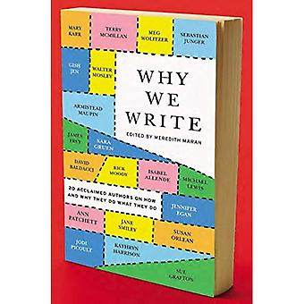 Why We Write: 20 Acclaimed Authors on How and Why They Do What They Do