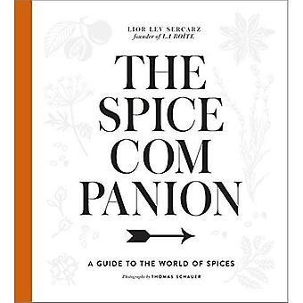 Spice Companion: A Guide to the World of Spices