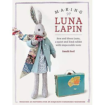 Making Luna Lapin: Sew and dress Luna, a quiet and kind rabbit with impeccable taste