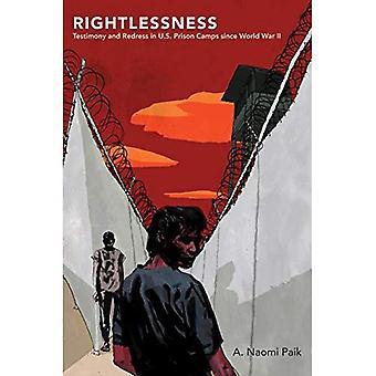 Rightlessness: Testemunho e reparação nos campos de prisioneiros dos EUA desde a segunda guerra mundial (estudos na cultura dos Estados Unidos)