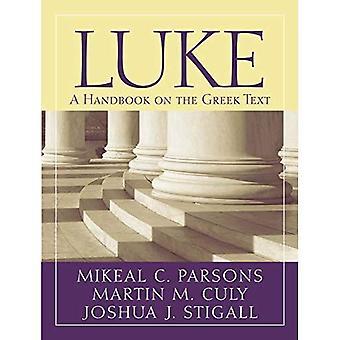 Luke: En handbok i den grekiska texten