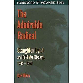 Le Radical Admirable: Staughton Lynd et dissident de la guerre froide, 1945-1970