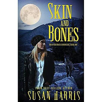 Skin and Bones: The Ever Chace Chronicles, Book One