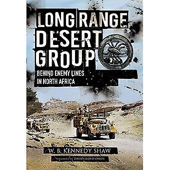 Long Range Desert Group: Reconnaissance and Raiding Behind Enemy Lines