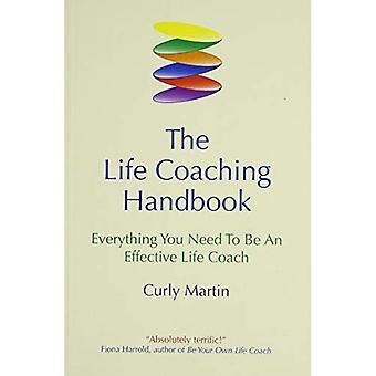 Le manuel de Coaching de vie: Ce qu'il faut être un Coach de vie en vigueur