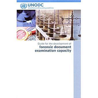 Gids voor de ontwikkeling van forensische Document onderzoek capaciteit (United Nations Office on Drugs and Crime)