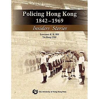 Policing Hong Kong, 1842-1969: Insiders' Stories