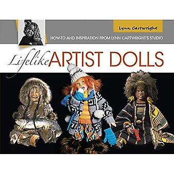 Lifelike Artist Dolls: How-To and Inspiration from� Lynn Cartwright's Studio
