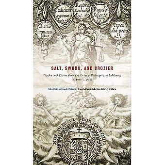 Sel, épée et Crozier: des livres et des pièces de monnaie de la Principauté de Salzbourg (c. 1500-c. 1800)