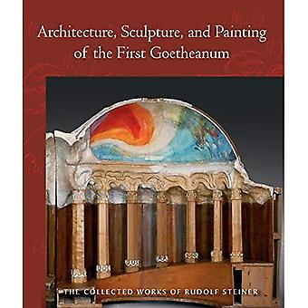 Architecture, Sculpture, and� Painting of the First Goetheanum (Collected Works of Rudolf Steiner)