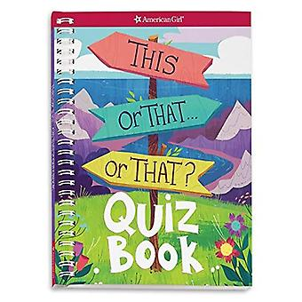 This or That . . . or That?: Quiz Book