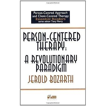 Person-Centered Therapy: a Revolutionary Paradigm (Person-centred Approach & Client-centred Therapy Essential Readers)