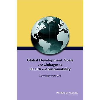 Global Development Goals and Linkages to Health and Sustainability - W