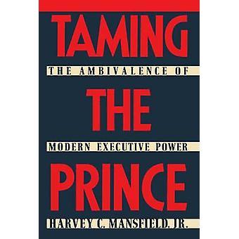Tämja prinsen ambivalensen moderna verkställande makten av Mansfield & Harvey Claflin & Jr.