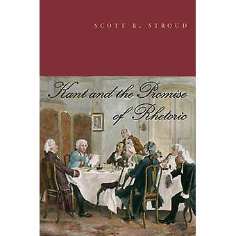 Kant e a promessa de retórica por Stroud & Scott R.