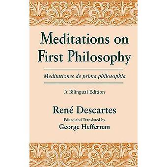 Meditations on First Philosophy Meditationes de prima philosophia A Bilingual Edition by Descartes & Ren